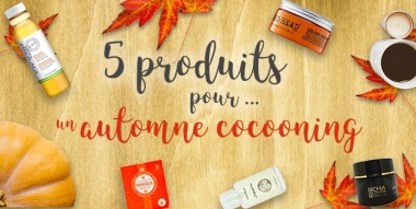 Secrets beauté : 5 produits pour...un automne cocooning !