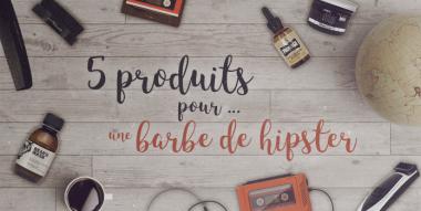 Secrets beauté : 5 produits pour... une vraie barbe de hipster